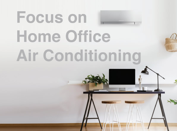 Focus on : Home Office Air Conditioning